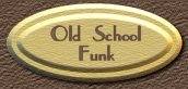 OLD SCHOOL FUNK PAGE